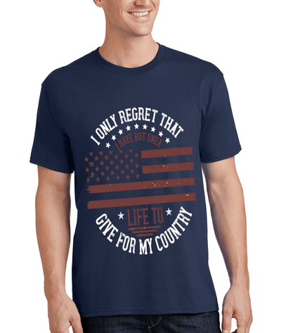 """I ONLY REGRET THAT I HAVE BUT ONE A LIFE TO GIVE FOR MY COUNTRY"" MILITARY Men's"