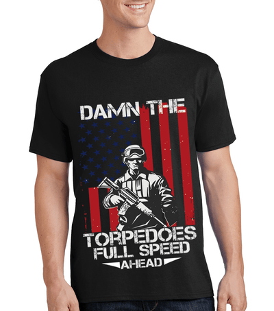 """DAMN THE TORPE DOES FULL SPEED AHEAD"" MILITARY Men's"