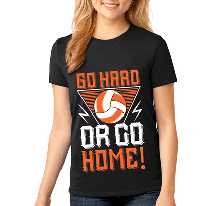 """GO HARD OR GO HOME!"" Volleyball"