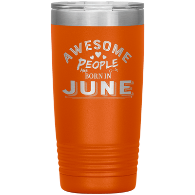 """AWESOME PEOPLE ARE BORN IN JUNE"" Tumbler"