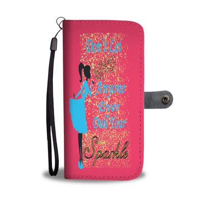 """Don't Let Anyone Dull Your Sparkle""- Phone Wallet"