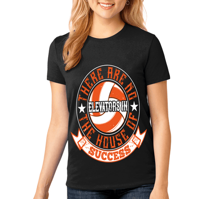 """THERE ARE NO -ELEVATORS-IN THE HOUSE OF SUCCESS"" Volleyball"