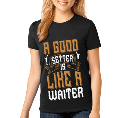 """A GOOD SETTER IS LIKE A WAITER"" Volleyball"