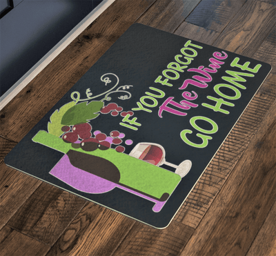 """If You Forgot the Wine Go Home Doormat"""