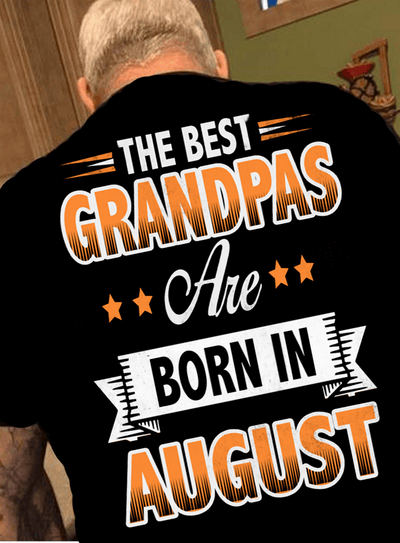 """The Best Grandpas Are Born In August"""