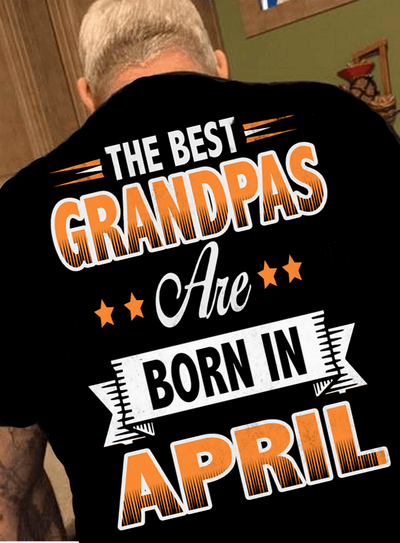 """The Best Grandpas Are Born In April"""