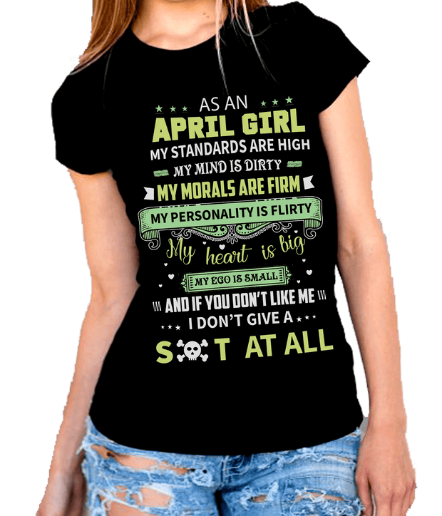 """As An April Girl My Standards Are High"""