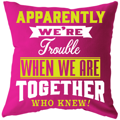 """APPARENTLY WE TOGETHER Cushion"" -Pink"