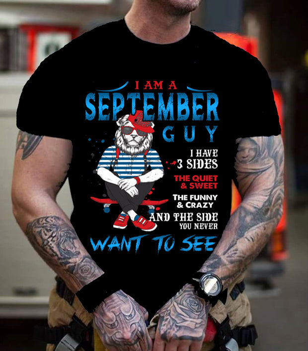 """I AM A SEPTEMBER GUY I HAVE 3 SIDES THE QUIET & SWEET...""-T-SHIRT."
