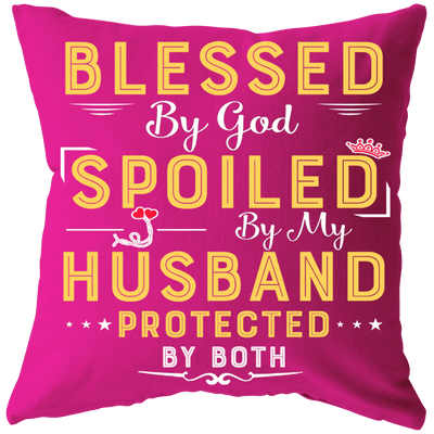 """Blessed by God,Spoiled by Husband Cushion"" -Pink"