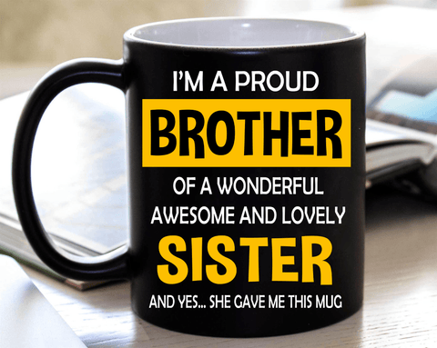 """I'm A Proud Brother"" MUG."