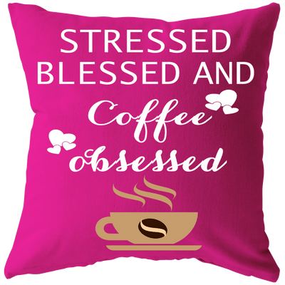 """Stressed Blessed And Coffee Cushion"" -Pink"