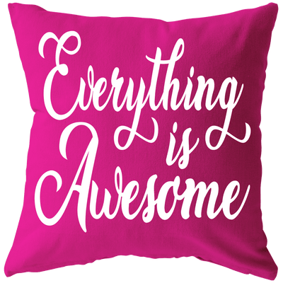 """Everything is Awesome Cushion"" -Pink"