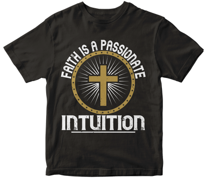 """Faith is a passionate intuition"" Christian"