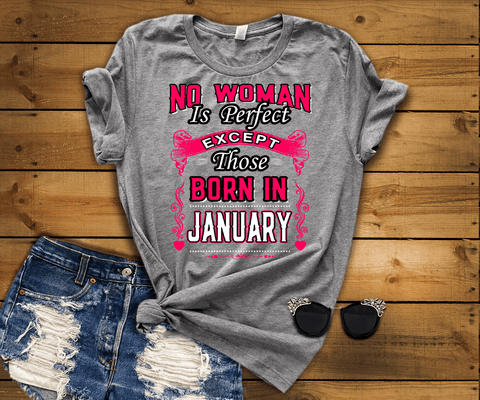 Sale No Woman Is Perfect Except January Born 50 Off For Bday Girls