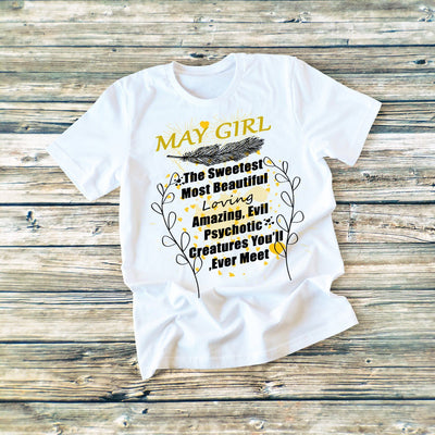 """May Girl The Sweetest Most Beautiful Loving...""T-Shirt."