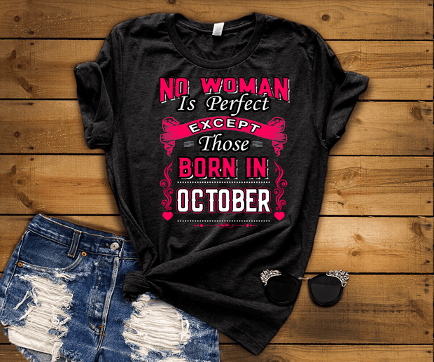 """No Woman Is Perfect Except October Born"""
