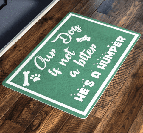 Our Dog is Not A Biter, Pets Special Doormat For homes Exclusive ( Best price Deal)