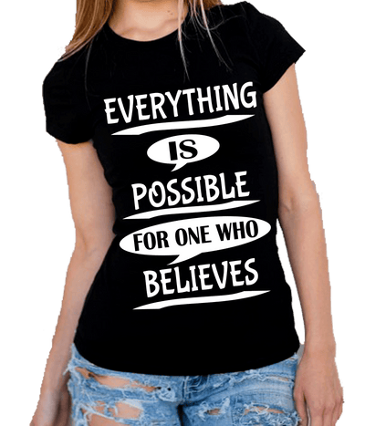 """Everything Is Possible, For One Who Believes"" -Black"
