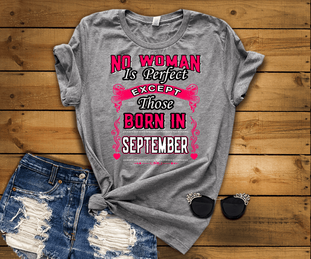 """No Woman Is Perfect Except September Born"""