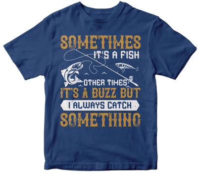 """SOMETIMES its a fish other times"" Fishing"