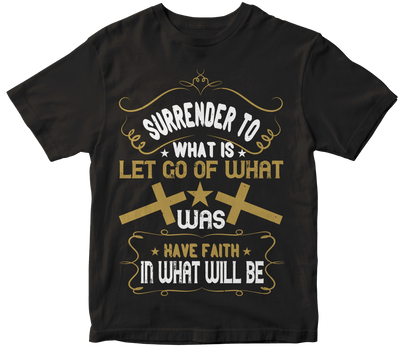 """Surrender to what is. Let go of what was. Have faith in what will be"" Christian"