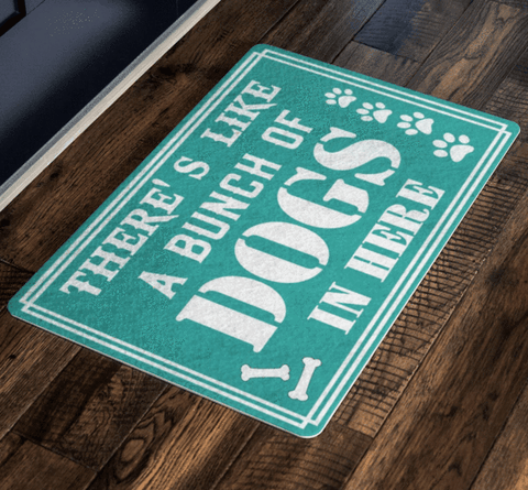 """There's like a bunch of Dogs "" Doormats Exclusive(FLAT SHIPPING)"