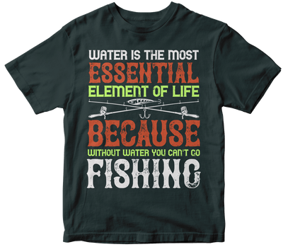 """WATER IS THE MOST ESSENTIAL"" Fishing"