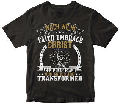 """When we in faith embrace Christ as our Lord and Savior, our minds are transformed"" Christian"