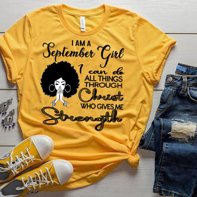 """SEPTEMBER GIRL Can Do All Things Through Christ Who Gives Me Strength"",T-Shirt."