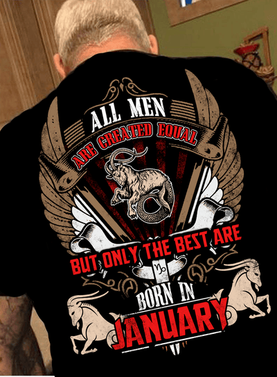 "All Men Are Created Equal ""But Only Best Are Born In January""(50% Off Today)Custom Birthday Shirt"