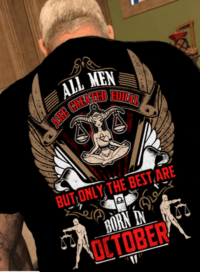 "All Men Are Created Equal ""But Only Best Are Born In October""(50% Off Today)Custom Birthday Shirt"