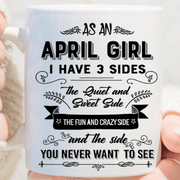 """As An April Girl I have Three Sides The Quite And Sweet side"""