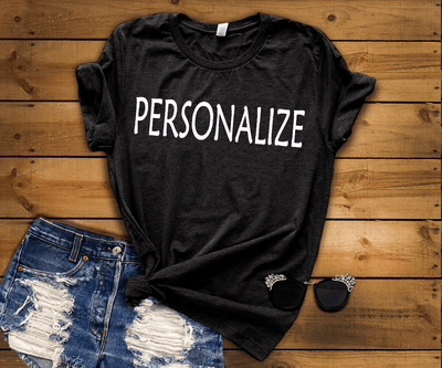 """Personalized or Customize"" your /Vneck/Tank Top/LongSleeve/Hoodie/ Sweatshirt."