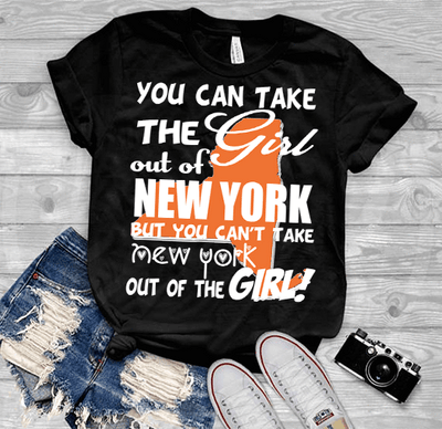 """Can Take Girl Out Of New York, But ""Can't Take New York Out Of Girl""(50% Off Today) Custom T-Shirts"