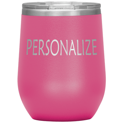 """Personalized or Customize"" your Tumbler"