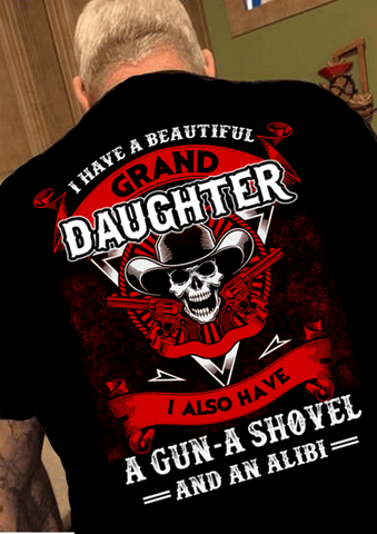 """I Have A Beautiful Grand Daughter""(50% Off Today) Custom Shirts"