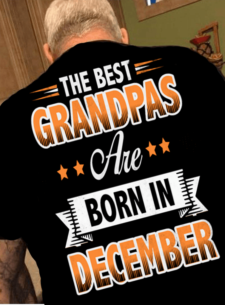 The Best Grandpas Are Born In December50 Off TodayCustom Birthday NewYork Shirt Company