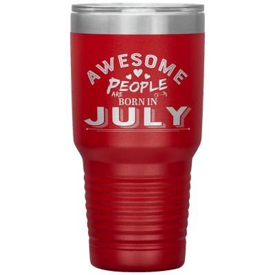 """AWESOME PEOPLE ARE BORN IN JULY"" Tumbler"