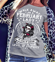 """Walk Away I AM A February Lady I Have Anger Issues...Level Of Stupidity""."