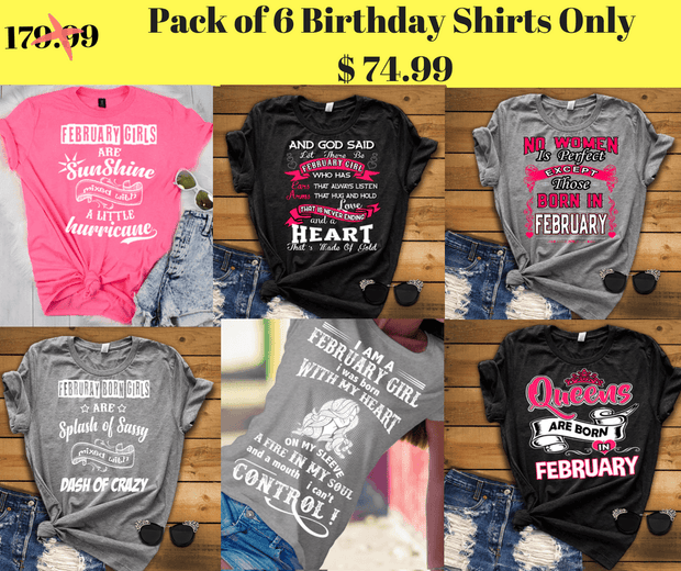 """Good Birthday Vibes For February Born Girls"" Pack Of 6 Shirts"