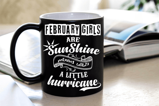 """February Girls Are Sunshine Mixed With a Little Hurricane"""