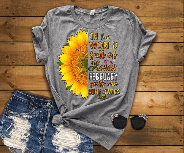 """In A World Full Of Roses February Girls are Sunflowers"""