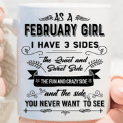 """As A February Girl I have Three Sides The Quite And Sweet side"""
