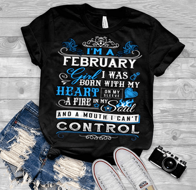 "February Girl,""I Was Born With My Heart""(50% Off Today) Custom Birthday T-Shirts"