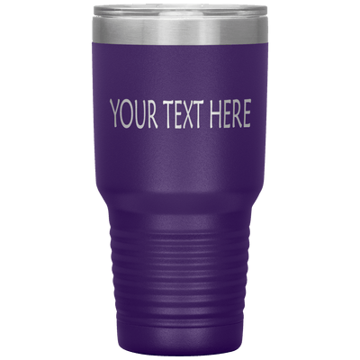 """Personalized or Customize or Your Text Here Tumbler"""