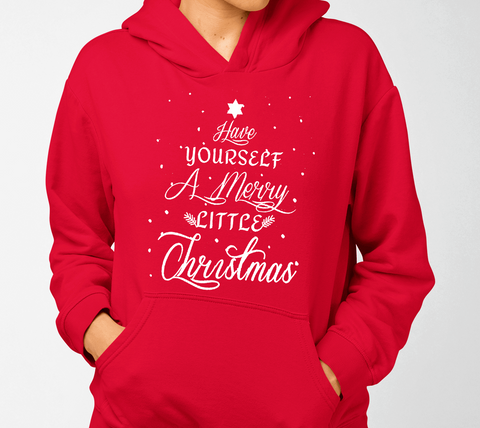 """Have Yourself A Merry Little Christmas"" Hoodie"