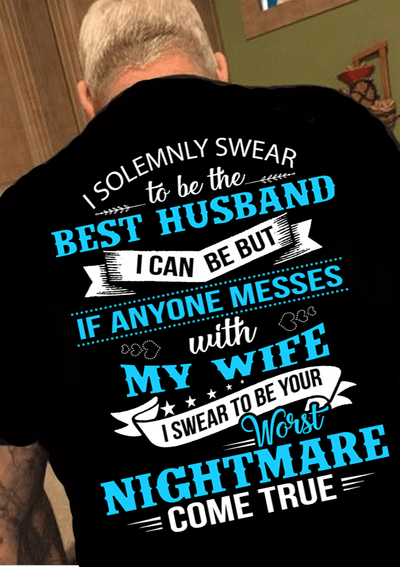 """I Solemnly Swear To Be The Best Husband...I Swear To Be Your Worst Nightmare Come True""- Mens"
