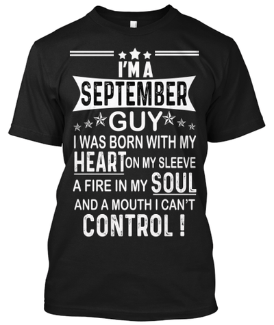 """I AM A SEPTEMBER GUY"" YOUR BIRTHDAY MONTH SHIRT(50% OFF Today)"