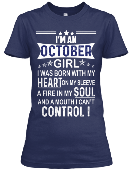 """I AM AN OCTOBER GIRL"" YOUR BIRTHDAY MONTH SHIRT(50% OFF Today)"